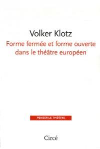Forme fermée et forme ouverte dans le théâtre européen