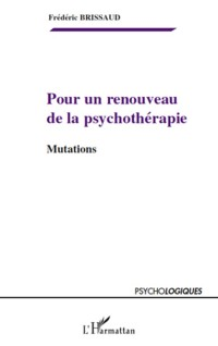 Pour un renouveau de la psychothérapie : Mutations
