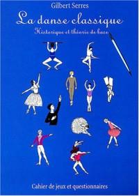La danse classique : Historique et théorie de base