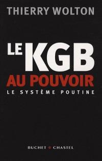 Le KGB au pouvoir : Le système Poutine