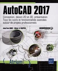 AutoCAD 2017 - Conception, dessin 2D et 3D, présentation