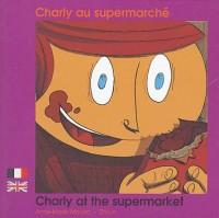 Charly au supermarché : Edition bilingue français-anglais