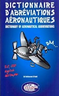 Dictionnaire d'abréviations aéronautiques - 20000 Acronymes Anglais - Aviation Civile et Militaire