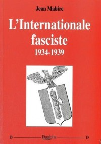 L'Internationale fasciste, 1934-1939