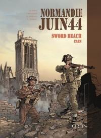 Normandie Juin 44 Tome 4 : Sword Beach-Caen