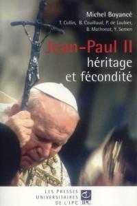 Jean-Paul II, héritage et fécondité