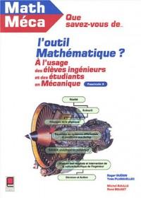 Que savez-vous de l'outil mathématique ? Tome 3 : A l'usage des élèves-ingénieurs et des étudiants en mécanique