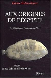 Aux origines de l'Egypte. Du Néolithique à l'émergence de l'Etat.