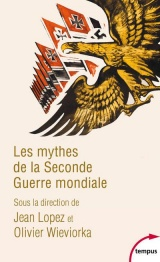 Les mythes de la Seconde Guerre mondiale [Poche]