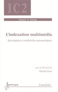 L'indexation multimédia : Description et recherche automatiques
