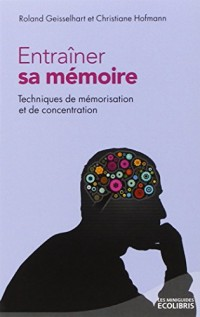 Entraîner sa mémoire : Techniques de mémorisation et de concentration