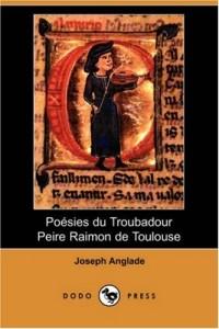 Poesies Du Troubadour Peire Raimon De Toulouse