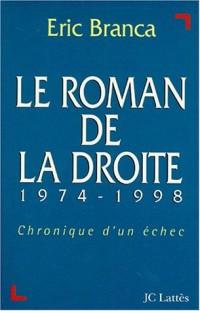 Le roman de la droite: 1974-1998 : chronique d'un échec
