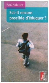 Est-il encore possible d'éduquer ?
