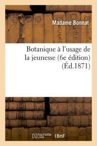 Botanique a Jeunesse  6 ed  ed 1871