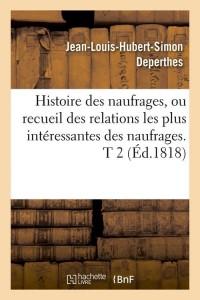Histoire des Naufrages  T 2  ed 1818
