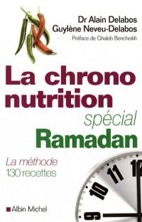 La chrononutrition, spécial Ramadan : La méthode 130 recettes