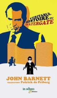 La véritable histoire du Watergate