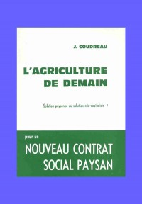 L'Agriculture de demain. Solution paysanne ou solution néo-capitaliste ?