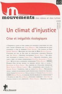 Mouvements, N° 60 octobre-décemb : Un climat d'injustice : Crise et inégalites écologiques