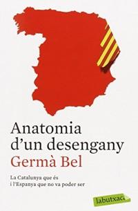 Anatomia d'un desengany: La Catalunya que és i l'Espanya que no va poder ser