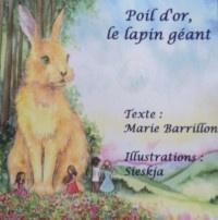 Poil d'Or le Lapin Géant de Marie Barrillon