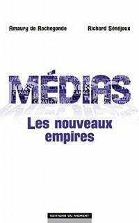 Médias, les nouveaux empires
