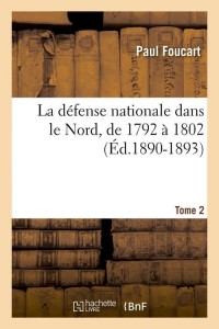 La Defense Nationale Nord  T 2  ed 1890 1893