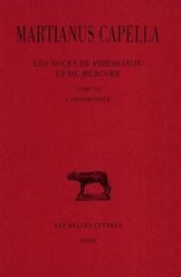 Les Noces de Philologie et de Mercure. Tome VII, Livre VII: L'Arithmétique: Livre VII. L'Arithmétique.