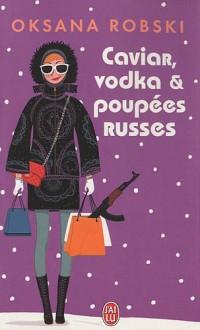 Caviar, vodka et poupées russes