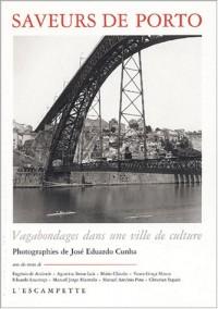 Saveurs de Porto : Vagabondages dans une ville de culture