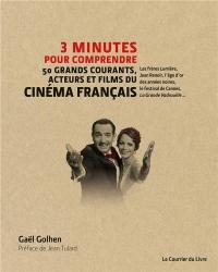 3 minutes pour comprendre 50 grands courants, acteurs et films du cinéma français