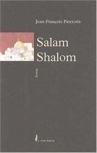 Salam Shalom : L'orpailleur d'humanités