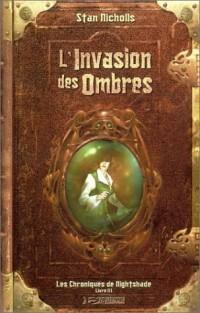 Les Chroniques de Nightshade, livre III : L'Invasion des ombres