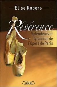 Révérence : Splendeurs et tyrannies de l'Opéra de Paris