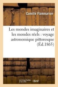 Les Mondes Imaginaires et Reels  ed 1865
