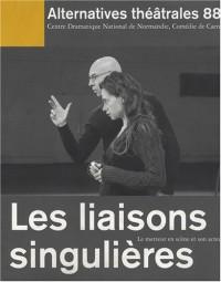 Alternatives théâtrales, N° 88 : Les liaisons singulières : Le metteur en scène et son acteur