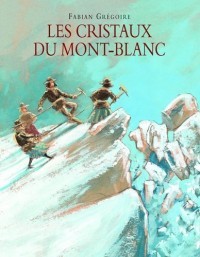 Les cristaux du Mont Blanc