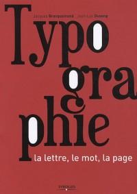 Typographie : La lettre, le mot, la page