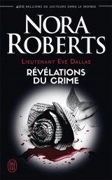 Lieutenant Eve Dallas, Tome 45 : Révélations du crime [Poche]