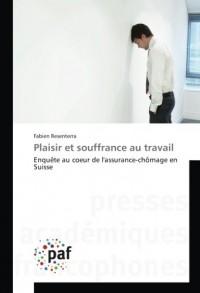Plaisir et souffrance au travail: Enquête au coeur de l'assurance-chômage en Suisse