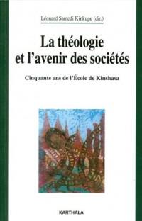 la Théologie et l'avenir des sociétés. Cinquante ans de l'Ecole de Kinshasa