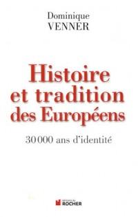 Histoire et traditions des Européens : 30 000 ans d'identité