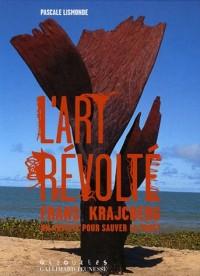 L'art révolté : Frans Kracjberg, un artiste pour sauver la forêt