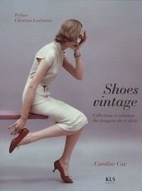 Shoes vintage : Collections et créations des designers du XXe siècle