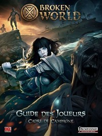 Broken World: Guide des joueurs - Cadre de campagne
