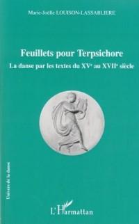Feuillets pour Terpsichore : La danse par les textes du XVe au XVIIe siècle
