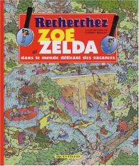 Recherchez Zoé et Zelda dans le monde délirant des vacances