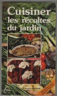 Cuisiner recoltes jardin