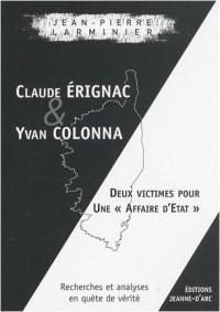 Claude Erignac et Yvan Colonna : Deux victimes pour une affaire d'Etat